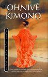 Ohnivé kimono - Laura Joh Rowlandová
