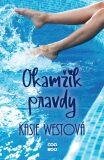 Okamžik pravdy - Kasie Westová