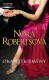 Okamžik změny - Nora Robertsová