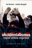 Okcidentalismus - Ian Buruma, Avishai Margalit