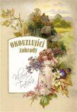 Okouzlující zahrady - Klára Trnková