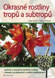 Okrasné rostliny tropů a subtropů - Libor Kunte, Václav Zelený
