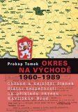 Okres na východě 1960–1989 - Prokop Tomek
