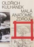 Oldřich Kulhánek - Malá anatomie zdrojů - ...