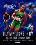 Olympijské hry od Atén 1896 k Aténám 2004 - Clive Gifford