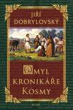 Omyl kronikáře Kosmy - Jiří Dobrylovský