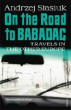 On the Road to Babadag - Andrzej Stasiuk