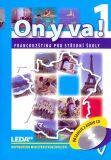 ON Y VA! 1 sada učebnice + 2CD - Jitka Taišlová