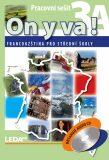 ON Y VA! 3A+3B - Francouzština pro střední školy - pracovní sešity + CD - Jitka Taišlová