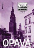 Zmizelá Morava a Slezsko-Opava - Karel Müller, Pavel Šopák