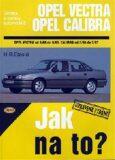 Opel Vectra od 9/88 do 9/95, Opel Calibra od 2/90 do 7/97 - Etzold Hans-Rudiger Dr.