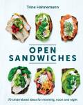 Open Sandwiches: 50 Scandi single-slice snacks - Trine Hahnemann