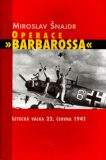 Operace Barbarossa - Miroslav Šnajdr, ...