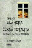 Operace Bílá Hora a černá totalita 1 - Vladimír Čermák