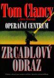 Operační centrum - Zrcadlový odraz - Tom Clancy, Steve Pieczenik