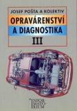Opravárenství a diagnostika III - 2. vydání - Pošta  Josef
