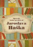 Opravdu hodně povídek od Jaroslava Haška - Jaroslav Hašek