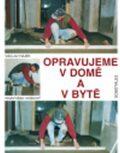 Opravujeme v domě a v bytě - Václav Hájek, Vošický F.
