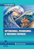 Optimismus, pesimismus a prevence deprese - Jaro Křivohlavý