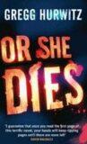 Or She Dies - Gregg Andrew Hurwitz