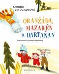 Oranžáda, Mazarén a Dartaňan 1: Oranžáda, Mazarén a Dartaňan - Barbro Lindgrenová