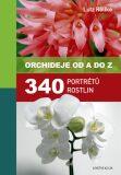 Orchideje od A do Z - Röllke Lutz