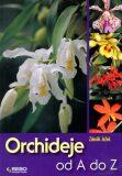 Orchideje od A do Z - Zdeněk Ježek
