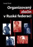 Organizovaný zločin v ruské federaci - Tomáš Šmíd