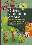 Orientace v prostoru a v čase pro děti od 4 do 6 let - Jiřina Bednářová
