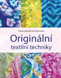 Originální textilní techniky - Alena Grimmichová