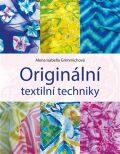 Originální textilní techniky - Alena Isabella Grimmichová