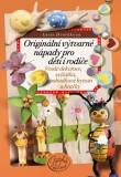 Originální výtvarné nápady pro děti i rodiče - Lucie Dvořáková