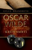 Oscar Wilde & Kruh smrti - Gyles Brandreth