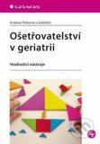 Ošetřovatelství v geriatrii - Hodnotící nástroje - Andrea Pokorná