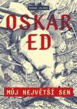 Oskar Ed: Můj největší sen - Branko Jelinek