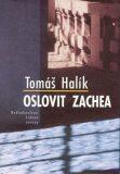 Oslovit Zachea - Tomáš Halík