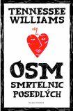 Osm smrtelnic posedlých - Tennessee Williams