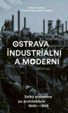 Ostrava industriální a moderní - Martin Strakoš