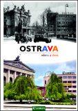 Ostrava včera a dnes - B. Renner,  K. Jiřík, ...
