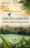 Ostrov rudých mangrovníků - Sarah Larková