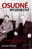 Osudné spojenectví - Praha a Moskva 1920-1948 - Jaroslav Šedivý