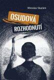 Osudová rozhodnutí - Miroslav Skačáni