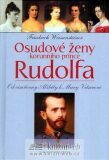 Osudové ženy korunního prince Rudolfa - Friedrich Weissensteiner