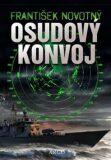 Osudový konvoj - František Novotný