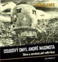 Osudový omyl André Maginota - Václav Junek