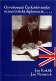 Osvobozené Československo očima britského diplomata - Jan Kuklík, Jan Němeček