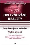 Ovlivňování reality 11 - Osvobozujeme vnímání - Vadim Zeland