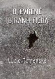 Otevřené (b)rány ticha - Lydie Romanská
