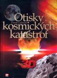 Otisky kosmických katastrof - 3D - Pavel Gabzdyl