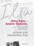 Otto Katz – André Simone očima své manželky Ilsy - Jaroslav Hojdar